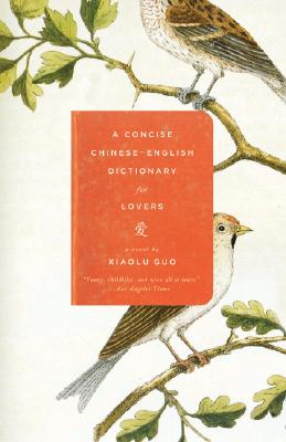 A Concise Chinese-English Dictionary for Lovers By Guo, Xiaolu