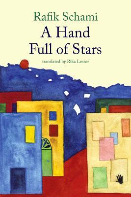 A Hand Full of Stars By Schami, Rafik/ Lesser, Rika (TRN)